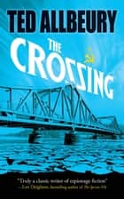 The Crossing ebook by Ted Allbeury