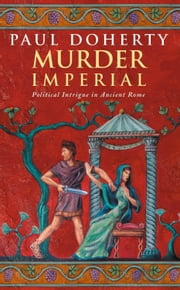 Murder Imperial ebook by Paul Doherty