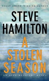 A Stolen Season - An Alex McKnight Novel ebook by Steve Hamilton