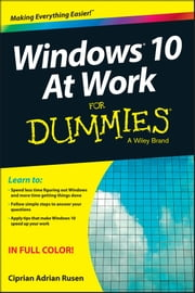 Windows 10 At Work For Dummies ebook by Ciprian Adrian Rusen