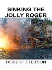 Sinking the Jolly Roger ebook by Robert Stetson