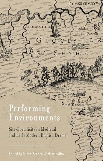 Performing Environments - Site-Specificity in Medieval and Early Modern English Drama ebook by
