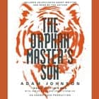 The Orphan Master's Son - A Novel audiobook by Adam Johnson