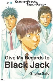 Give My Regards to Black Jack - Ep.58 Second-Person, Third-Person (English version) ebook by Shuho Sato