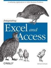Integrating Excel and Access ebook by Michael Schmalz