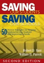 Saving Our Students, Saving Our Schools ebook by Robert Dale Barr,William H. (Hays) Parrett