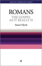 The Gospel as it Really is: Romans simply explained ebook by Stuart Olyott