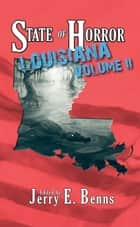 State of Horror: Louisiana Volume II - State of Horror ebook by Stuart Conover, Herika R. Raymer, Teresa Bergen,...