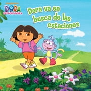Dora va en busca del las estaciones (Dora la Exploradora) ebook by Nickelodeon Publishing