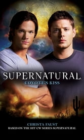 Supernatural: Coyote's Kiss ebook by Christa Faust