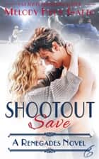 Shootout Save ebook by Melody Heck Gatto