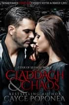Claddagh and Chaos - Book two Code of Silence Series ebook by Cayce Poponea