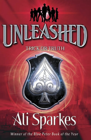 Unleashed: Trick or Truth ebook by Ali Sparkes