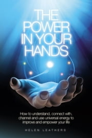 The Power In Your Hands ebook by Helen Leathers