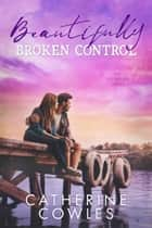 Beautifully Broken Control ebook by