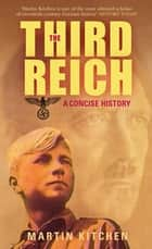 The Third Reich - A Concise History ebook by Martin Kitchen