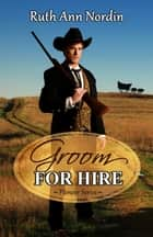 Groom for Hire ebook by Ruth Ann Nordin