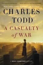 A Casualty of War - A Bess Crawford Mystery ebook by Charles Todd