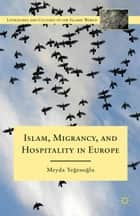 Islam, Migrancy, and Hospitality in Europe ebook by M. Yegenoglu