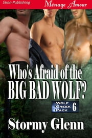 Who's Afraid Of The Big Bad Wolf? ebook by Stormy Glenn