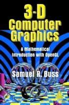 3D Computer Graphics ebook by Samuel R. Buss