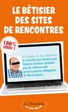 Le Bêtisier des sites de rencontres ebook by Aurelie Stefani,Stephane Rose