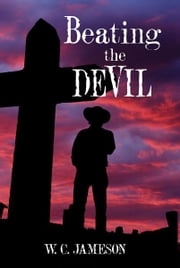 Beating the Devil ebook by W. C. Jameson