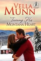 Taming His Montana Heart ebook by Vella Munn