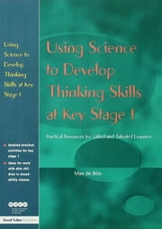 Using Science to Develop Thinking Skills at KS1 ebook by Max de Boo
