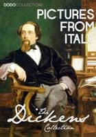 Pictures from Italy ebook by Charles Dickens