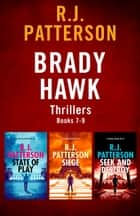 The Brady Hawk Series: Books 7-9 ebook by R.J. Patterson