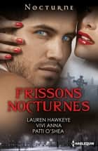 Frissons nocturnes ebook by Lauren Hawkeye, Vivi Anna, Patti O'Shea