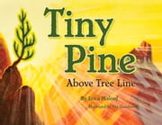 Tiny Pine Above Tree Line - Above Tree Line ebook by Erica, Malouf