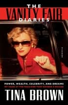 The Vanity Fair Diaries - 1983 - 1992 ebook by Tina Brown
