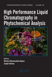 High Performance Liquid Chromatography in Phytochemical Analysis ebook by Waksmundzka-Hajnos, Monika