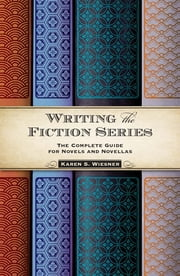 Writing the Fiction Series - The Complete Guide for Novels and Novellas ebook by Karen S. Wiesner