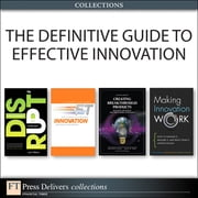 The Definitive Guide to Effective Innovation (Collection) ebook by Tony Davila,Marc Epstein,Robert Shelton,Andy Bruce,David M. Birchall,Luke Williams,Jonathan Cagan,Craig M. Vogel
