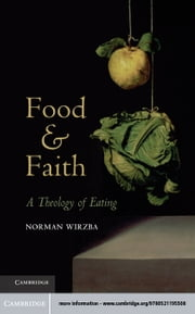 Food and Faith ebook by Wirzba, Norman