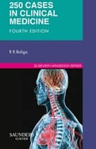 250 Cases in Clinical Medicine E-Book ebook by Ragavendra R. Baliga, MD, MBA