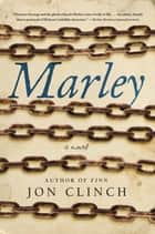 Marley - A Novel ebook by Jon Clinch