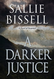 A Darker Justice ebook by Sallie Bissell