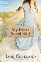 My Heart Stood Still ebook by Lori Copeland