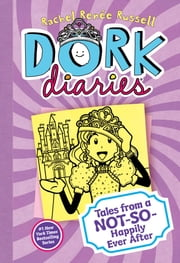 Dork Diaries 8 - Tales from a Not-So-Happily Ever After ebook by Rachel Renée Russell,Rachel Renée Russell