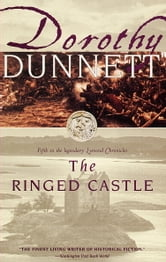 The Ringed Castle - Fifth in the legendary Lymond Chronicles ebook by Dorothy Dunnett