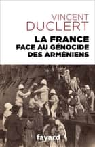 La France face au génocide des Arméniens ebook by Vincent Duclert
