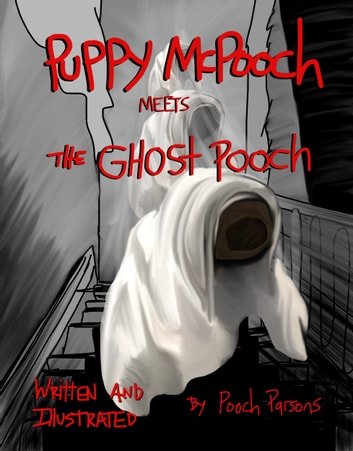 Puppy McPooch Meets The Ghost Pooch ebook by Pooch Parsons