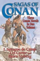 Sagas of Conan ebook by L. Sprague de Camp, Lin Carter, Bjorn Nyberg