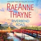 Riverbend Road - A Clean & Wholesome Romance audiobook by