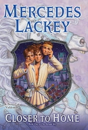 Closer to Home - Book One of Herald Spy ebook by Mercedes Lackey