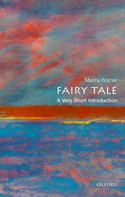 Fairy Tale: A Very Short Introduction ebook by Marina Warner